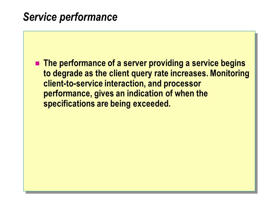 Service performance The performance of a server providing a service begins to degrade as the client query rate increases.