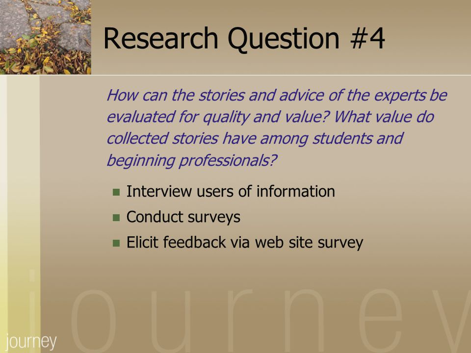 Research Question #4 How can the stories and advice of the experts be evaluated for quality and value? What value do collected stories have among stud