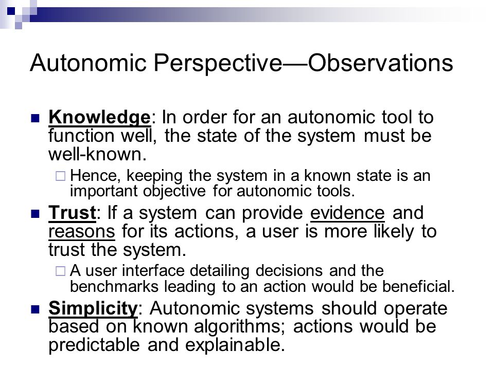 Autonomic Perspective—Observations Knowledge: In order for an autonomic tool to function well, the state of the system must be well-known.