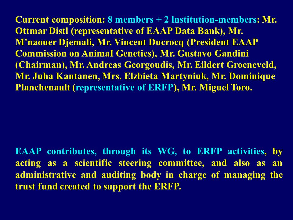EAAP contributes, through its WG, to ERFP activities, by acting as a scientific steering committee, and also as an administrative and auditing body in charge of managing the trust fund created to support the ERFP.