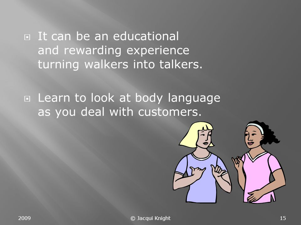  It can be an educational and rewarding experience turning walkers into talkers.