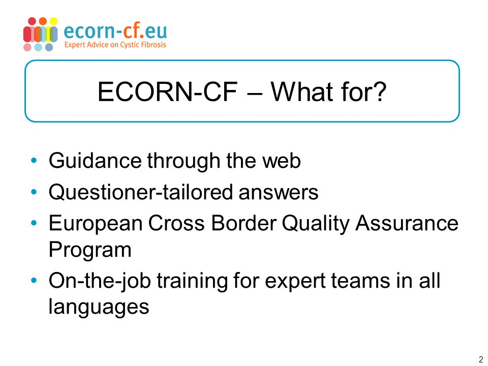 2 ECORN-CF – What for.