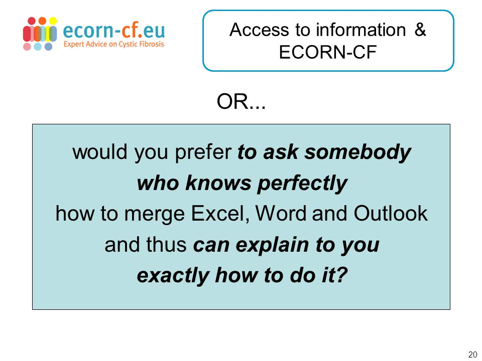 21 Cross Border Care as exemplified by ECORN-CF A few more words about...