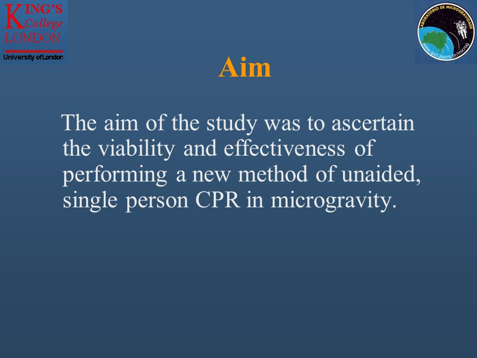 Aim The aim of the study was to ascertain the viability and effectiveness of performing a new method of unaided, single person CPR in microgravity.