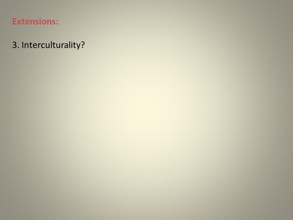 Extensions: 3. Interculturality