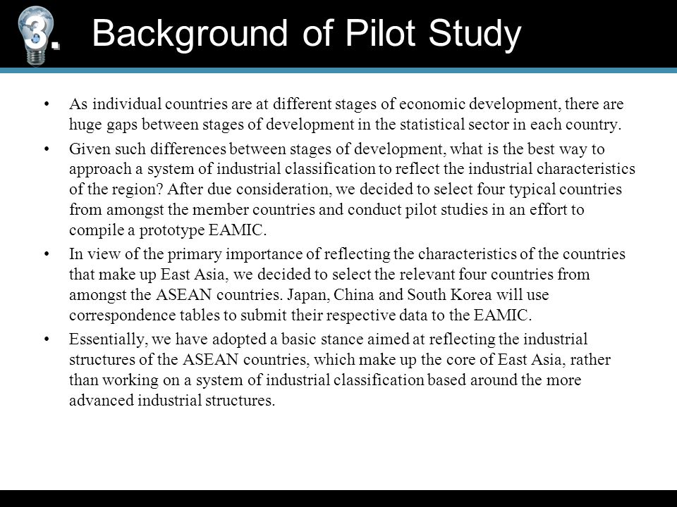 Background of Pilot Study As individual countries are at different stages of economic development, there are huge gaps between stages of development in the statistical sector in each country.
