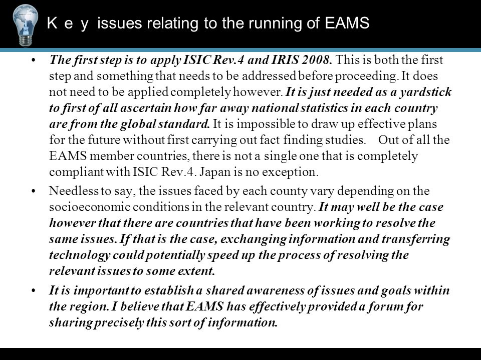 Key issues relating to the running of EAMS The first step is to apply ISIC Rev.4 and IRIS 2008.