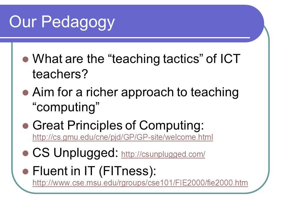 Our Pedagogy What are the teaching tactics of ICT teachers.