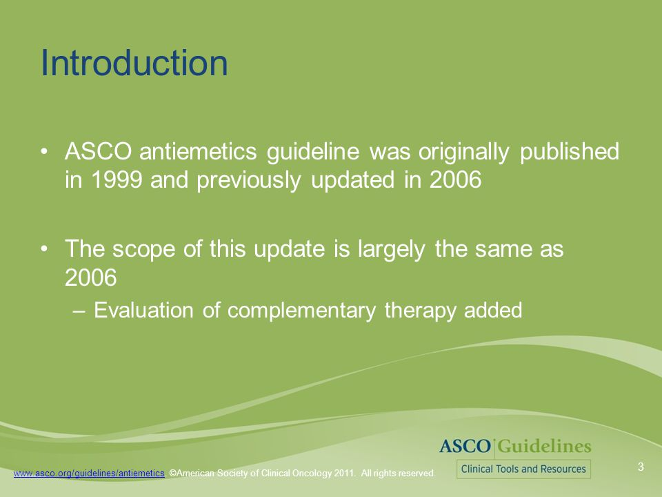 www.asco.org/guidelines/antiemetics. ©American Society of Clinical Oncology 2011.