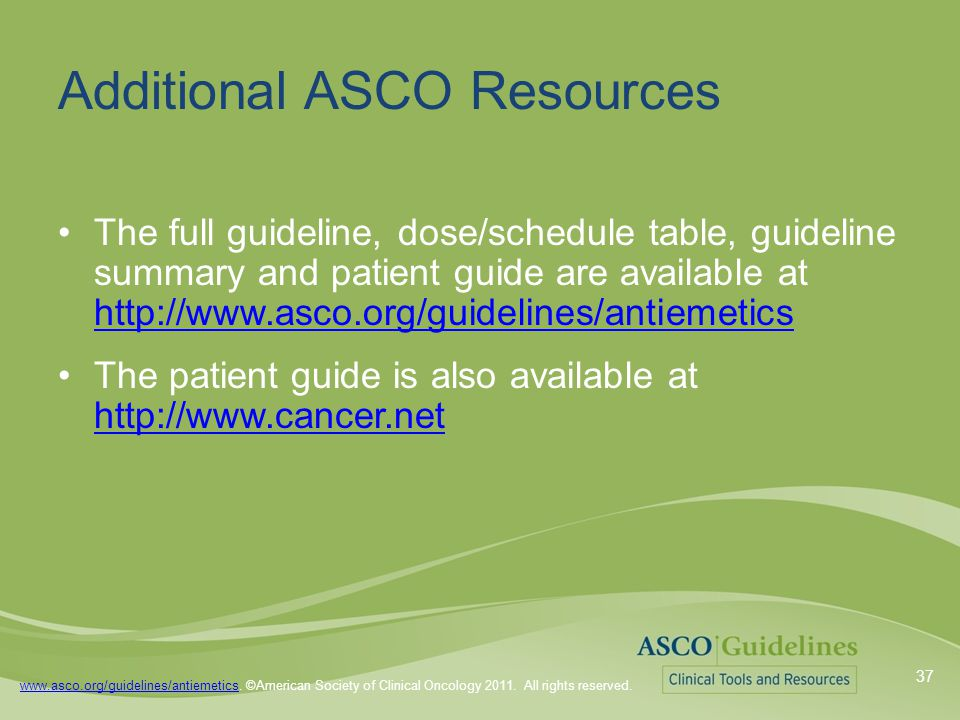 www.asco.org/guidelines/antiemeticswww.asco.org/guidelines/antiemetics. ©American Society of Clinical Oncology 2011. All rights reserved. Additional A