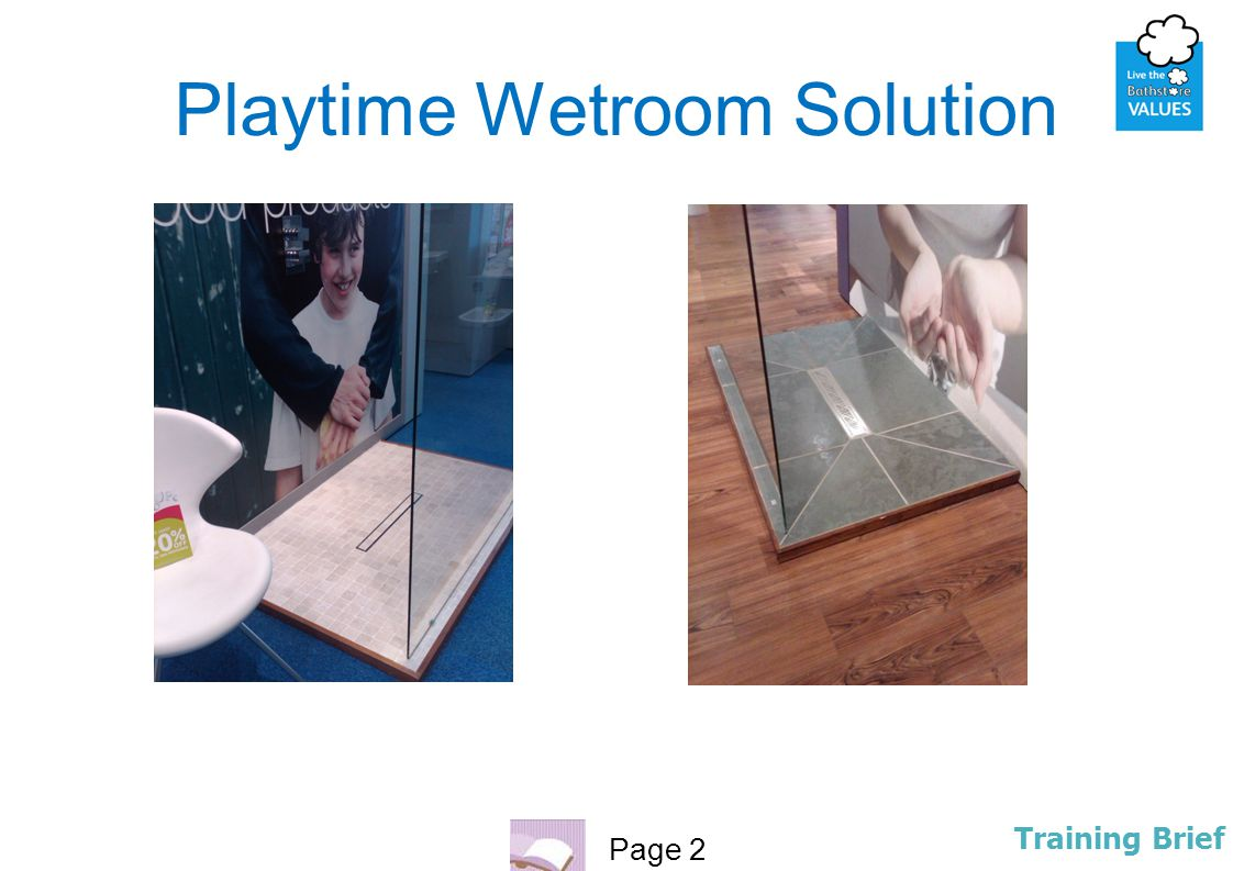 Page 2 Training Brief Playtime Wetroom Solution