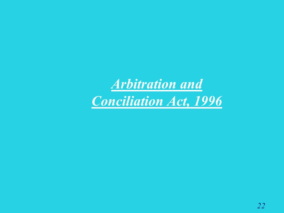 22 Arbitration and Conciliation Act, 1996