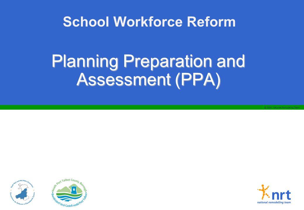 School Workforce Reform Planning Preparation and Assessment (PPA) © 2004 National Remodeling Team