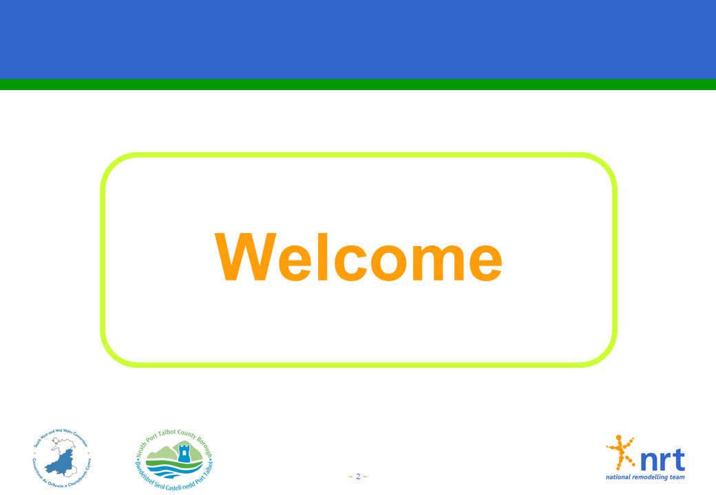 – 2 – Welcome