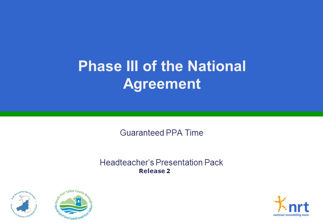 Phase III of the National Agreement Guaranteed PPA Time Headteacher's Presentation Pack Release 2
