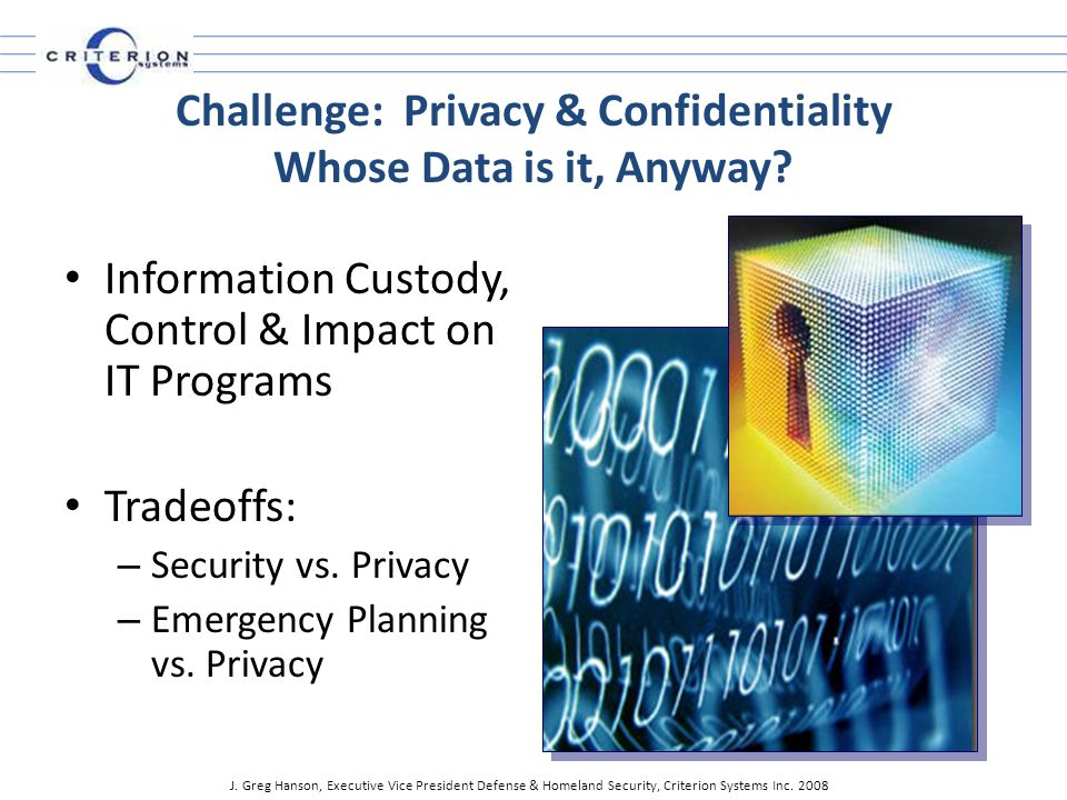 Challenge: Privacy & Confidentiality Whose Data is it, Anyway.
