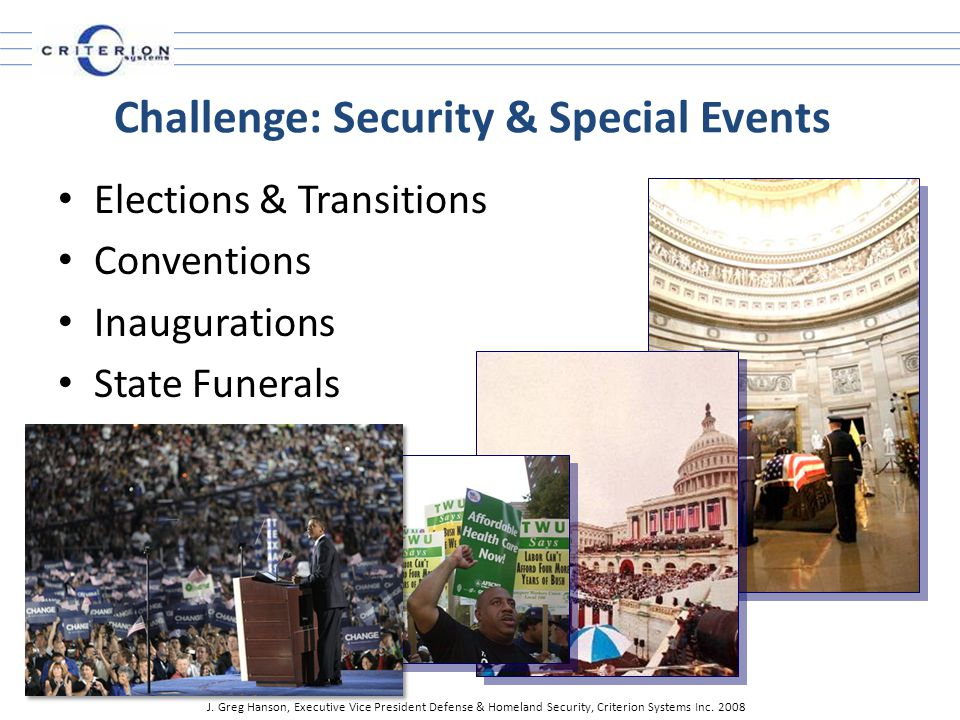 Challenge: Security & Special Events Elections & Transitions Conventions Inaugurations State Funerals J.