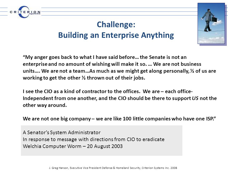 Challenge: Building an Enterprise Anything My anger goes back to what I have said before… the Senate is not an enterprise and no amount of wishing will make it so.