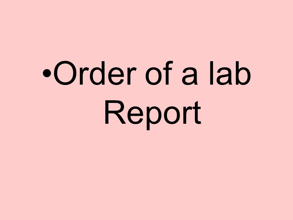 Order of a lab Report