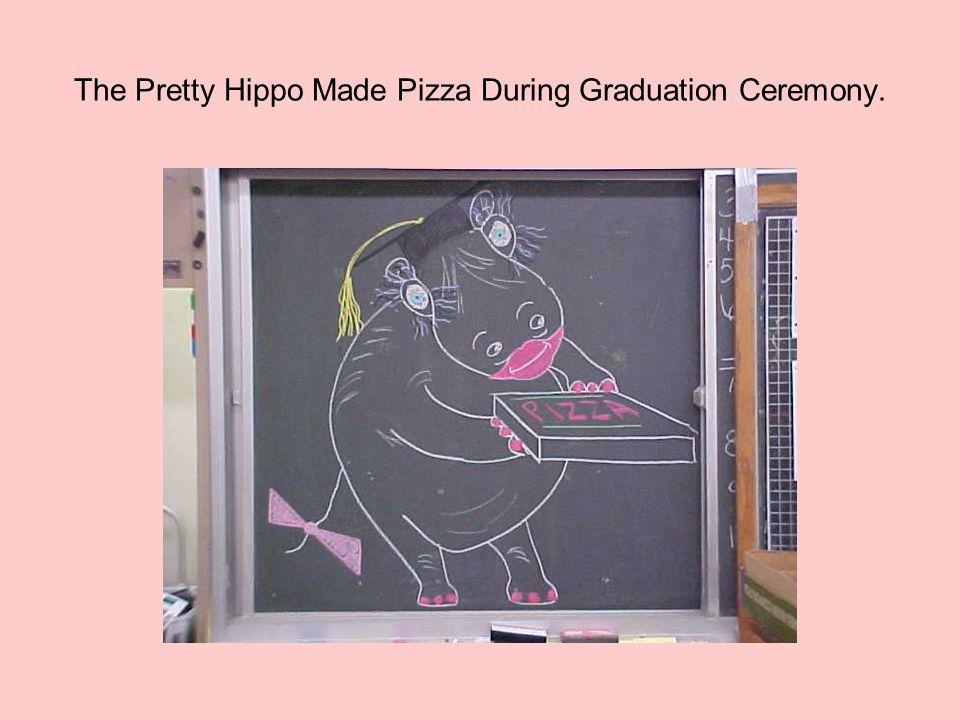 The Pretty Hippo Made Pizza During Graduation Ceremony.