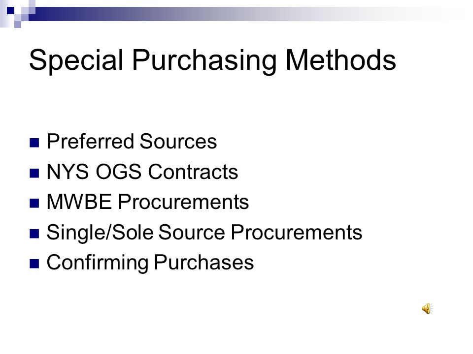 Procurement Steps: Complete Needs Assessment Can it be bought from A Preferred Source? Is the item/service already on an OGS Contract? Are needs met b