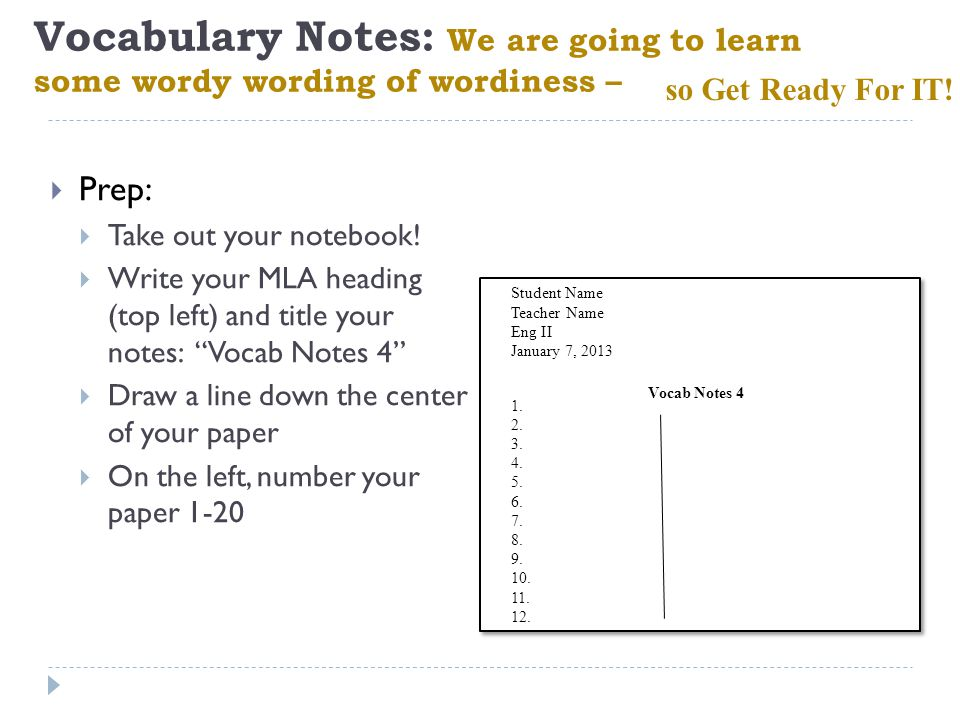 Vocabulary Notes: We are going to learn some wordy wording of wordiness –  Prep:  Take out your notebook.