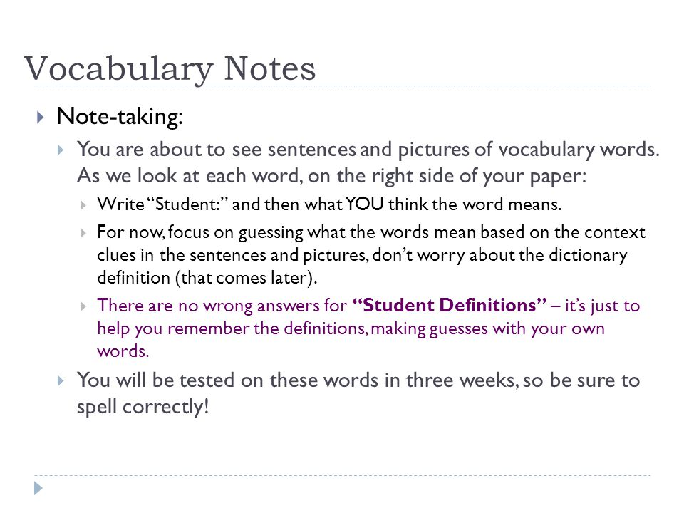 Vocabulary Notes  Note-taking:  You are about to see sentences and pictures of vocabulary words.