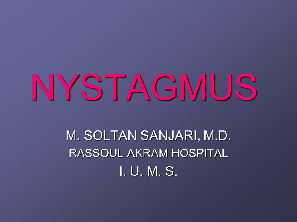 NYSTAGMUS Physiologic Nystagmus 1.OKN 1. OKN 2. Induced Vestibular N.