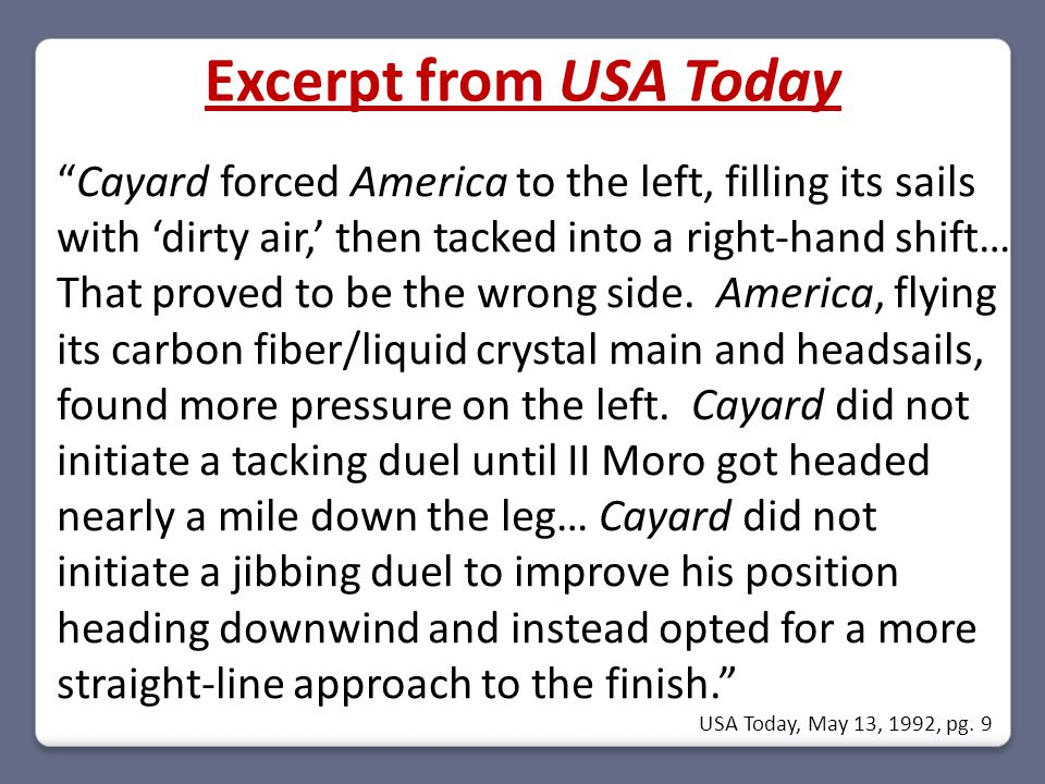 """Cayard forced America to the left, filling its sails with 'dirty air,' then tacked into a right-hand shift… That proved to be the wrong side. America"