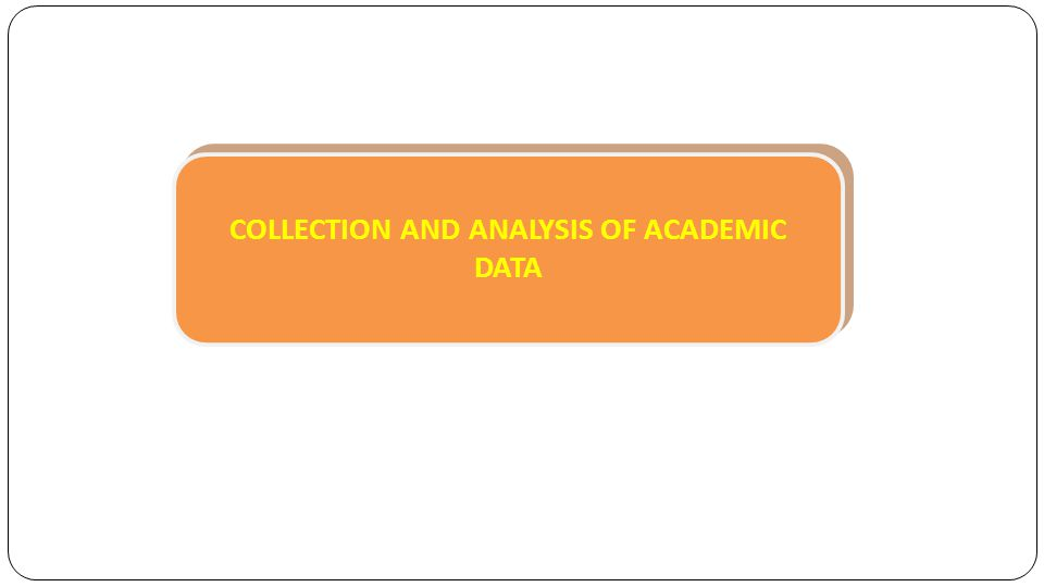 Collection And Analysis Of Academic Data Ambition Evaluation Achievement Striving Real Time Academic Awareness