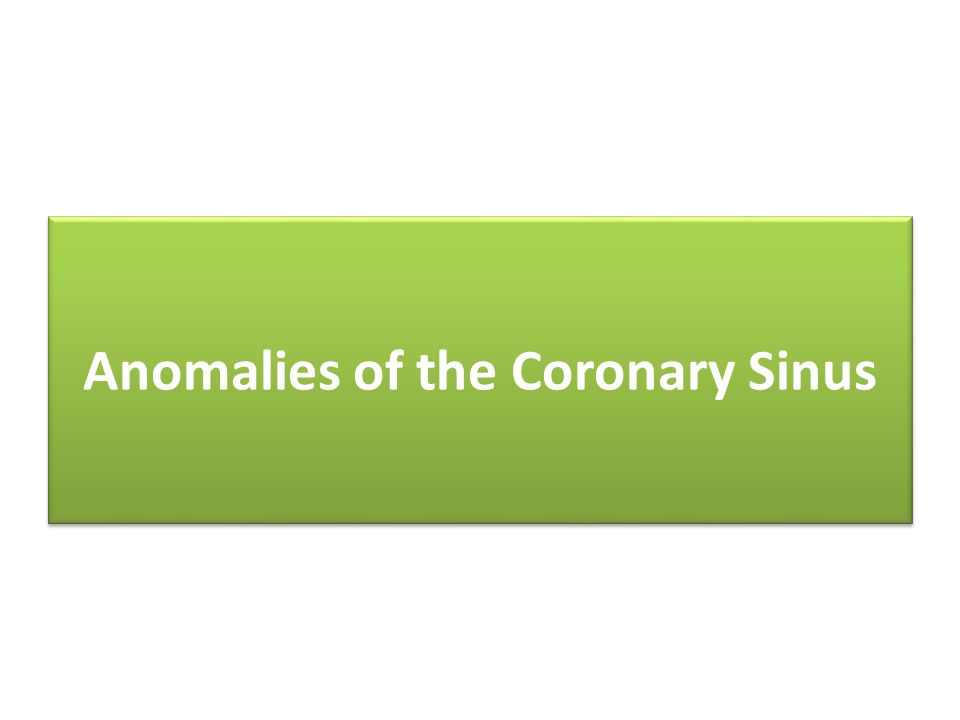 Anomalies of the Coronary Sinus