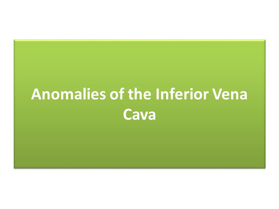 Anomalies of the Inferior Vena Cava