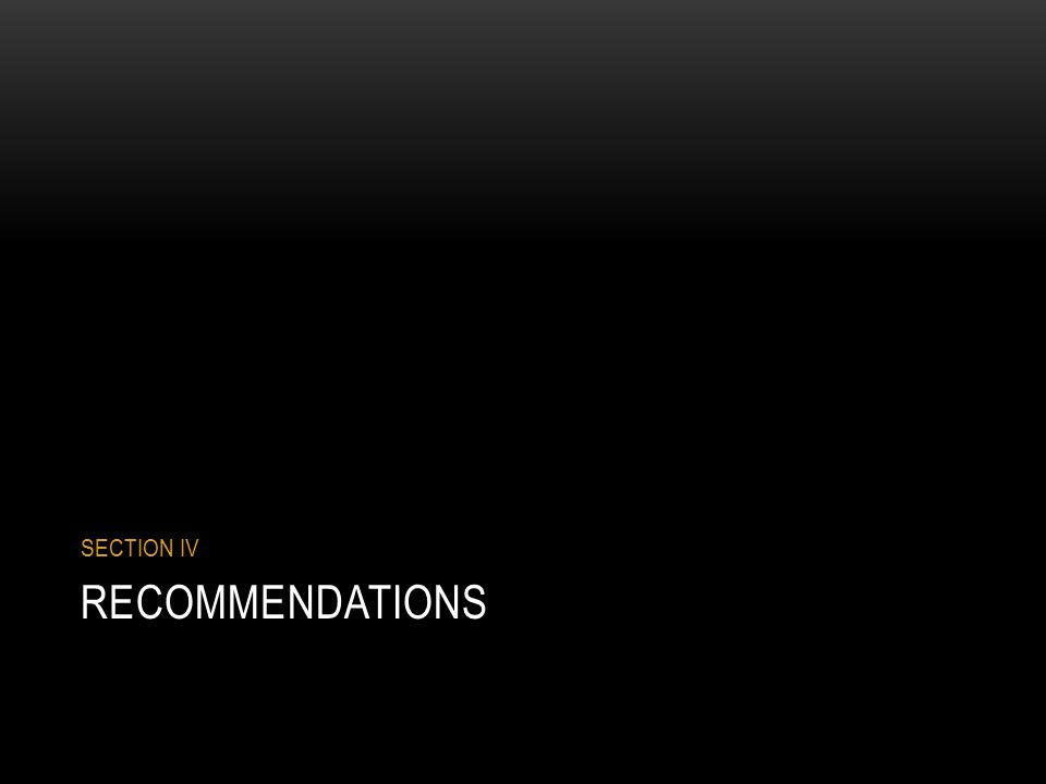 RECOMMENDATIONS SECTION IV