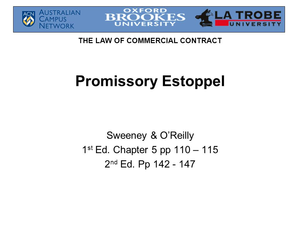 THE LAW OF COMMERCIAL CONTRACT Promissory Estoppel Sweeney & O'Reilly 1 st Ed.