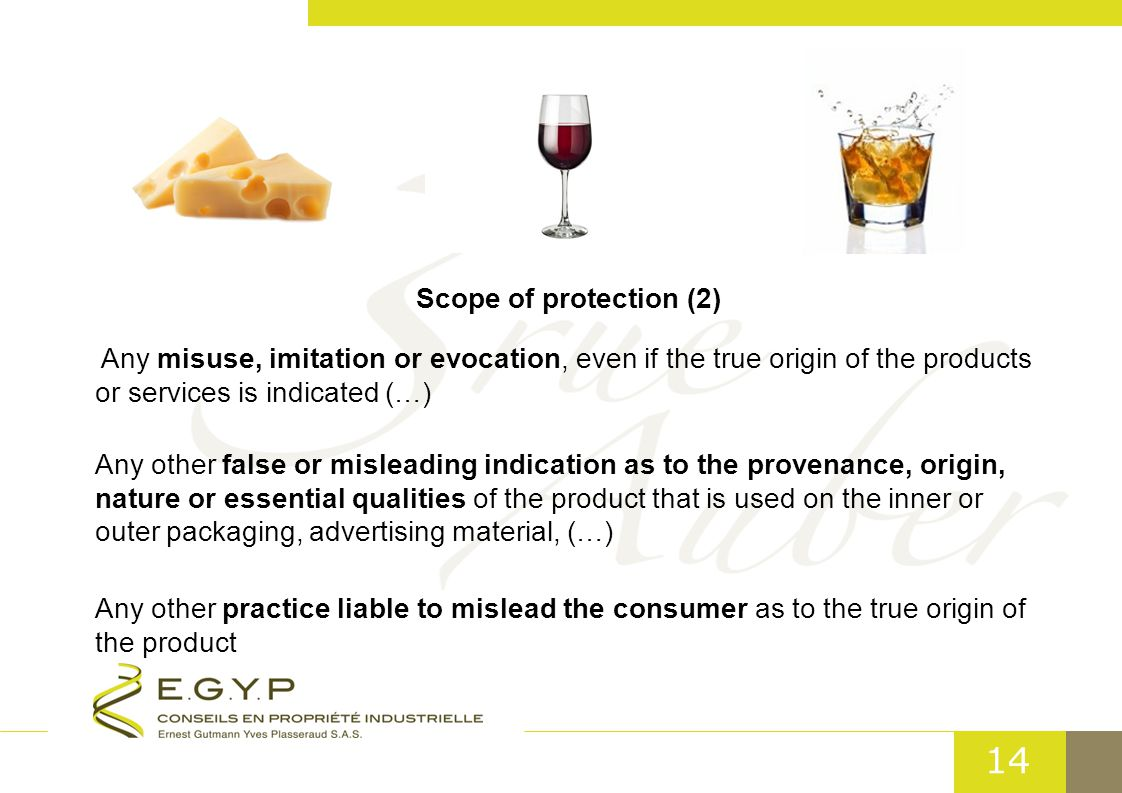 14 Scope of protection (2) Any misuse, imitation or evocation, even if the true origin of the products or services is indicated (…) Any other false or misleading indication as to the provenance, origin, nature or essential qualities of the product that is used on the inner or outer packaging, advertising material, (…) Any other practice liable to mislead the consumer as to the true origin of the product