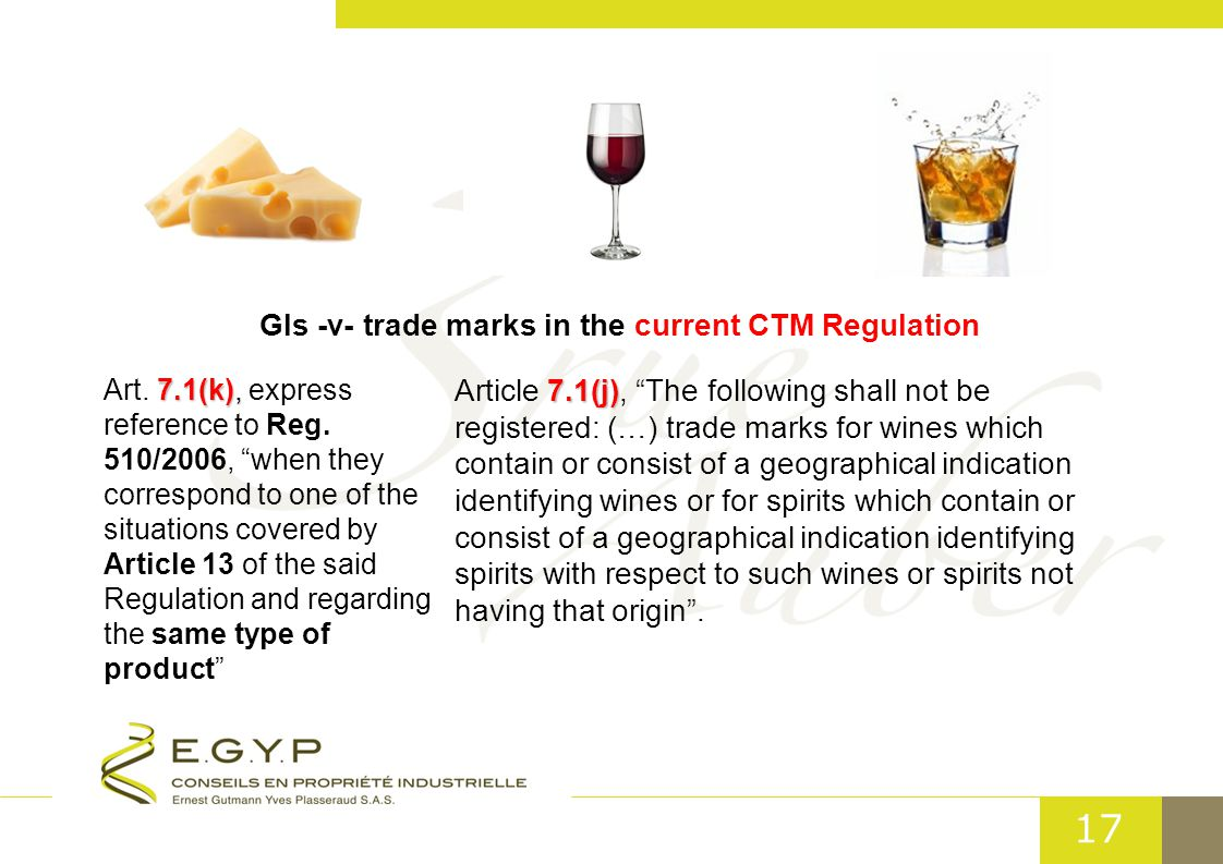 17 GIs -v- trade marks in the current CTM Regulation 7.1(k), Art.