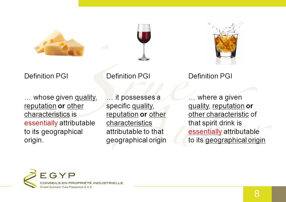 8 Definition PGI … whose given quality, reputation or other characteristics is essentially attributable to its geographical origin.