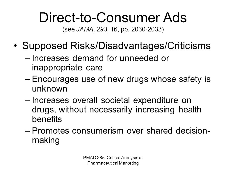 PMAD 385: Critical Analysis of Pharmaceutical Marketing Direct-to-Consumer Ads (see JAMA, 293, 16, pp.