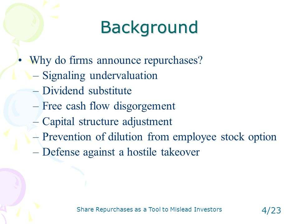Share Repurchases as a Tool to Mislead Investors 4/23 Background Why do firms announce repurchases.