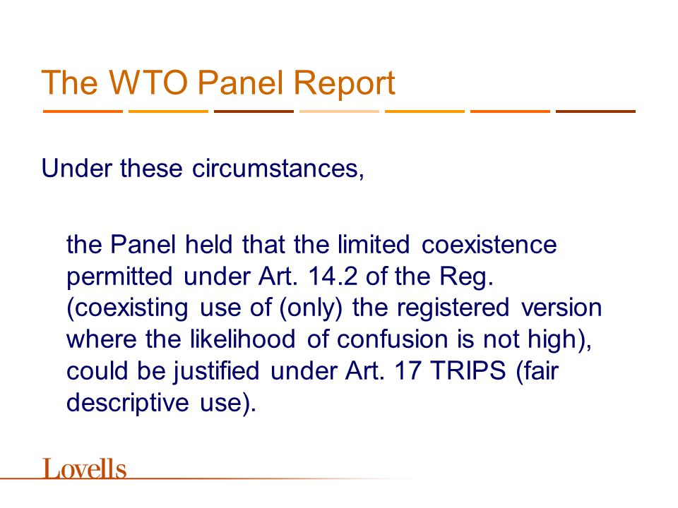 The WTO Panel Report Under these circumstances, the Panel held that the limited coexistence permitted under Art.
