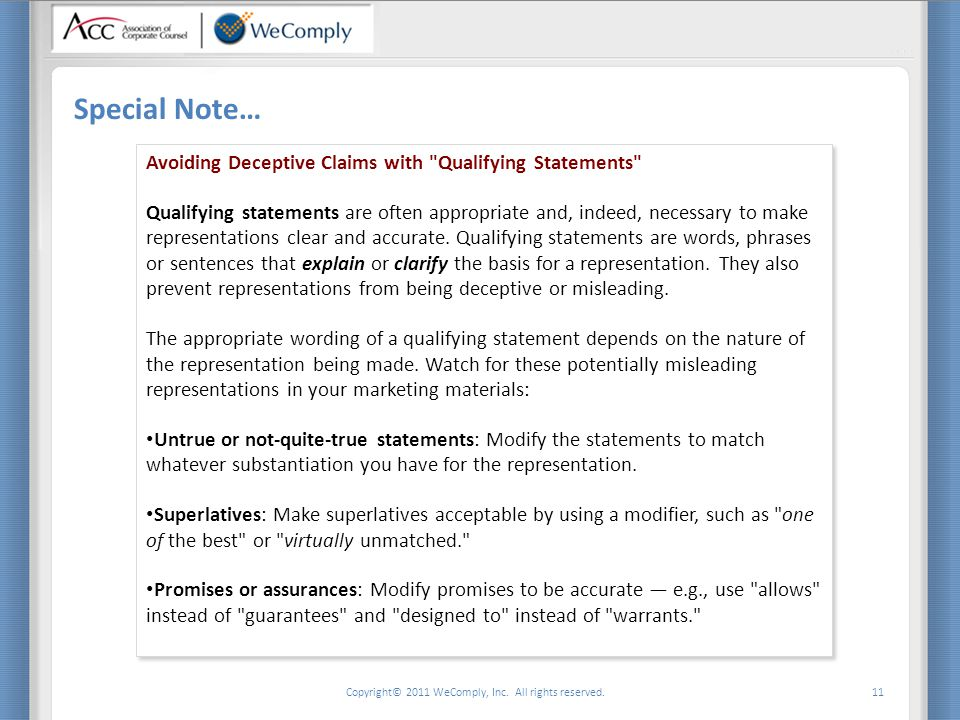 Copyright© 2011 WeComply, Inc. All rights reserved. 11 Special Note… Avoiding Deceptive Claims with