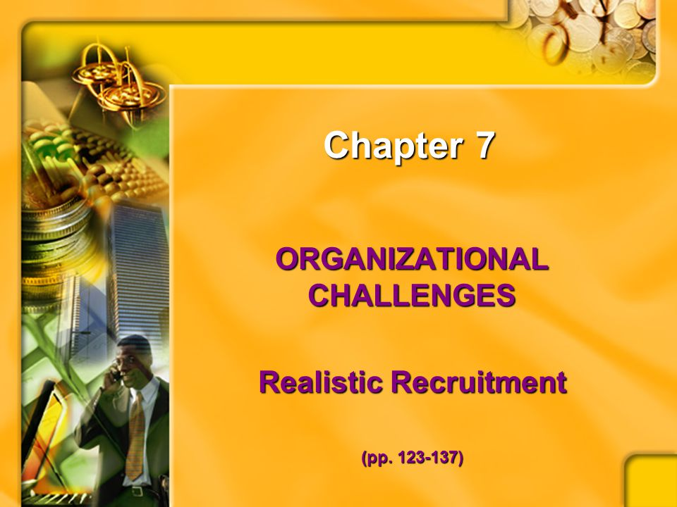Chapter 7 ORGANIZATIONAL CHALLENGES Realistic Recruitment (pp. 123-137)