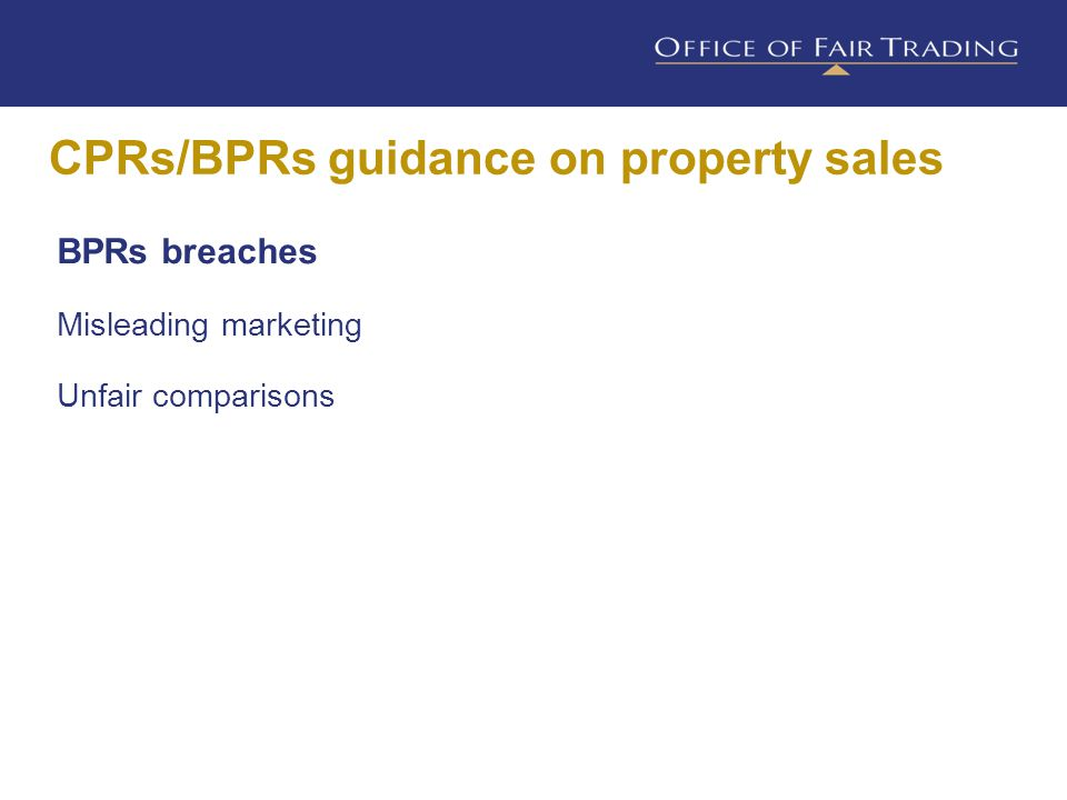 CPRs/BPRs guidance on property sales BPRs breaches Misleading marketing Unfair comparisons