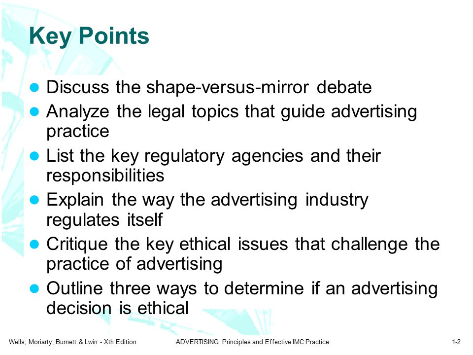 Wells, Moriarty, Burnett & Lwin - Xth EditionADVERTISING Principles and Effective IMC Practice1-2 Key Points Discuss the shape-versus-mirror debate An