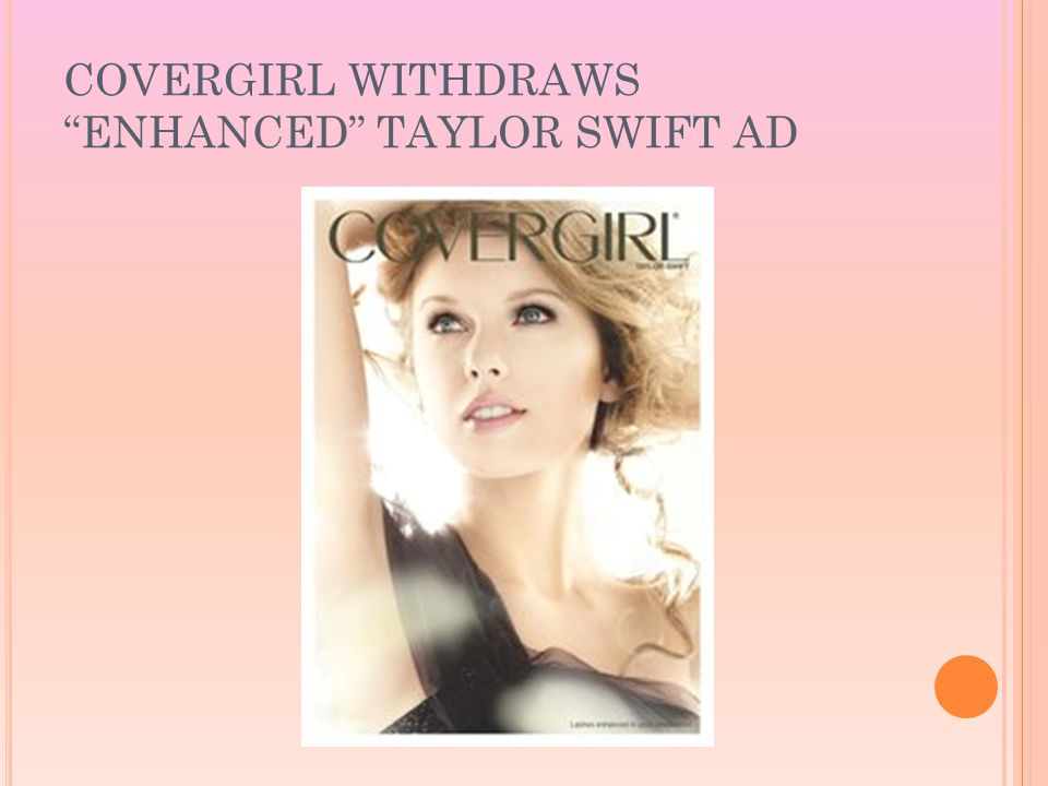 COVERGIRL WITHDRAWS ENHANCED TAYLOR SWIFT AD