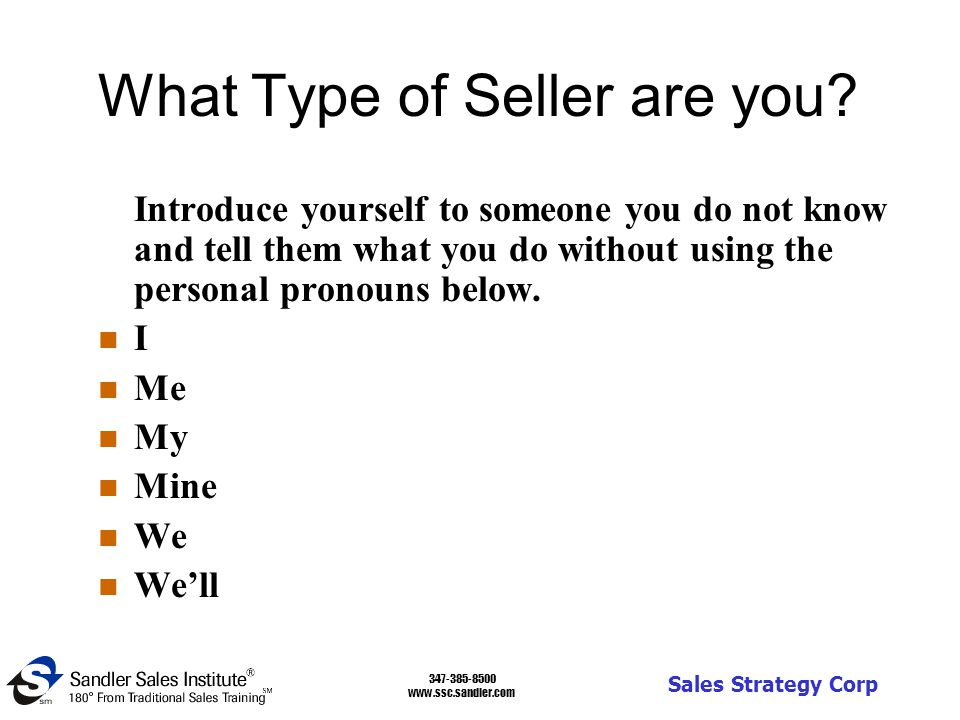 347-385-8500 www.ssc.sandler.com Sales Strategy Corp What Type of Seller are you.