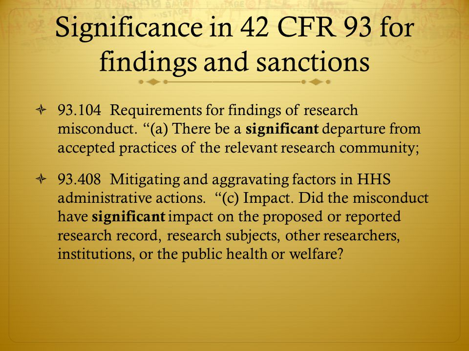 Significance in 42 CFR 93 for findings and sanctions  93.104 Requirements for findings of research misconduct.