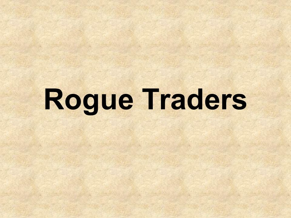 A rogue trader is a highly placed insider nominally authorised to invest sizeable funds on behalf of the bank; this trader secretly makes progressively more aggressive and risky investments using the bank s money,