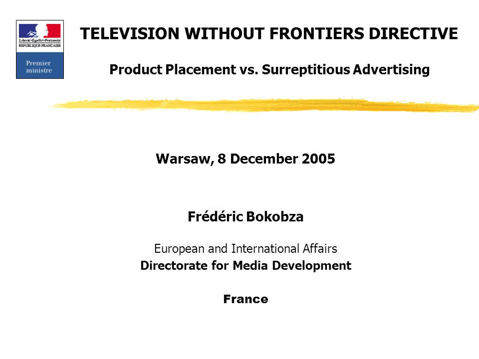 TELEVISION WITHOUT FRONTIERS DIRECTIVE Product Placement vs.