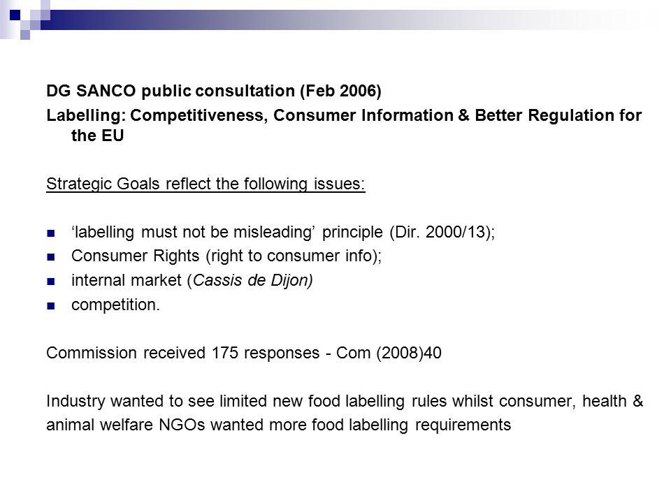 DG SANCO public consultation (Feb 2006) Labelling: Competitiveness, Consumer Information & Better Regulation for the EU Strategic Goals reflect the fo